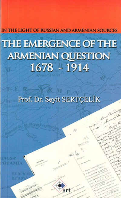 The  Emergence Of The Armenian Question 1678-1914